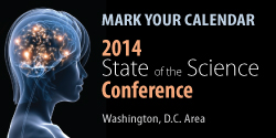 Mark your calendar for the 2014 State of the Science Conference in the Washington D.C. Area